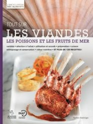 Dernières parutions sur Nutrition - Pratiques alimentaires, Tout sur les viandes, les poissons et les fruits de mer