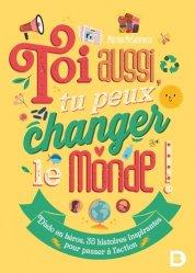 Dernières parutions sur Essais, Toi aussi, tu peux changer le monde !
