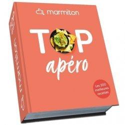 Dernières parutions dans Marmiton, Top Apéro ! Les 200 meilleures recettes d'apéro de Marmiton