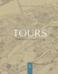 Dernières parutions sur Centre Val-de-Loire, Tours portrait d'une ville