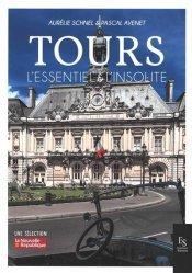 Dernières parutions sur Centre Val-de-Loire, Tours : l'essentiel & l'insolite