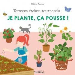 Dernières parutions sur Activités autour de la nature, Tomates, fraises, tournesol... Je plante, ça pousse !