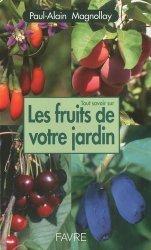 Dernières parutions dans Tout savoir sur, Tout savoir sur les fruits de votre jardin