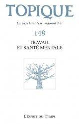 Dernières parutions sur Revues de psychanalyse, Topique N° 148 : La réinsertion professionnelle comme visée de la santé mentale