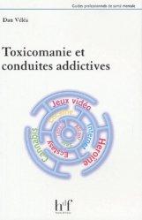 Nouvelle édition Toxicomanie et conduites addictives