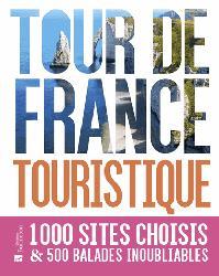 Dernières parutions dans Beau Livre, Tour de France touristique / 1000 sites choisis & 500 balades