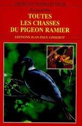 Dernières parutions dans toutes les chasses en poche, Toutes les chasses du pigeon ramier