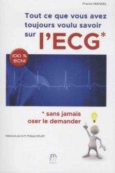 Dernières parutions sur ECG, Tout ce que vous avez toujours voulu savoir sur l'ECG