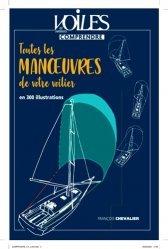 Dernières parutions sur Bateaux - Voiliers, Toutes les manoeuvres de votre voilier en 300 illustrations