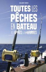Dernières parutions sur Pêche en mer - Pêche à pied, Toutes les pêches en bateau aux appâts et aux leurres