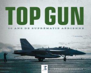 Dernières parutions sur Histoire de l'aviation, Top Gun, 50 ans de suprématie aérienne