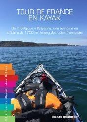 Dernières parutions sur Voyage en France, Tour de France en kayak