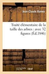 Dernières parutions sur Entretien des espaces verts, Traité élémentaire de la taille des arbres : avec 32 figures