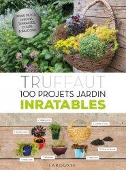 Dernières parutions sur Jardin facile, Truffaut - 100 projets jardin inratables