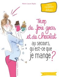 Dernières parutions dans Petits cahiers Larousse, Trop de foie gras et de chocolat, au secours, qu'est-ce que je mange ?
