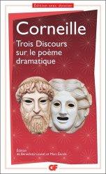 Dernières parutions dans GF, Trois discours sur le poème dramatique