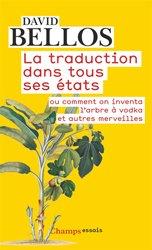 Dernières parutions dans Champs Essais, La traduction dans tous ses états ou comment on inventa l'arbre à vodka et autres merveilles