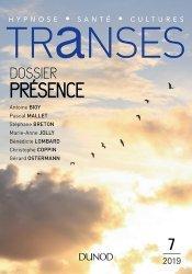 Dernières parutions sur Hypnothérapie - Relaxation, Transes N° 7, avril 2019 : Présence