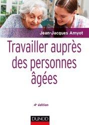 Dernières parutions dans Guides Santé Social, Travailler auprès des personnes âgées