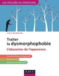Dernières parutions dans Les ateliers du praticien, Traiter la dysmorphophobie (BDD) ou l'obsession pathologique de l'apparence - avec les TCC