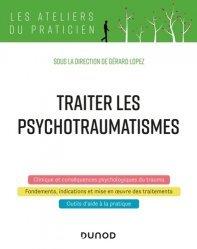 Dernières parutions dans Les ateliers du praticien, Traiter les psychotraumatismes