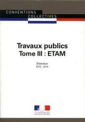 Dernières parutions sur Conventions collectives, Travaux publics. Tome3, Etam. IDCC 2614, 3e édition