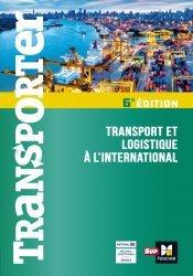Dernières parutions sur Logistique, Transporter - Transport et logistique à l'international - 2ème édition