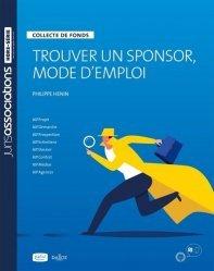 Dernières parutions sur Guides pratiques, Trouver un sponsor, mode d'emploi. Collecte de fonds