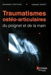 Dernières parutions sur Orthopédie - Traumatologie, Traumatismes osteo-articulaires du poignet et de la main