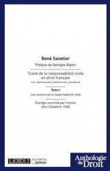 Dernières parutions dans Anthologie du droit, Traité de la responsabilité civile en droit francais. Tome 1, Les  sources de la responsabilité civile