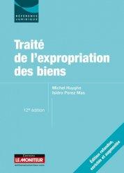Dernières parutions dans Référence juridique, Traité de l'expropriation des biens. 12e édition