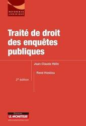 Dernières parutions dans Référence juridique, Traité de droit des enquêtes publiques. 2e édition