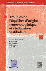 Troubles de l'équilibre d'origine neuro-otogénique et rééducation vestibulaire