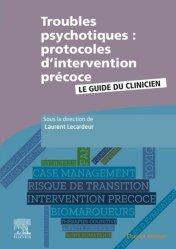 Dernières parutions sur Psychopathologie de l'adulte, Troubles psychotiques : protocoles d'intervention précoce