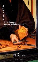 Dernières parutions dans L'art en bref, Trois plaidoyers pour un art holographique https://fr.calameo.com/read/005370624e5ffd8627086