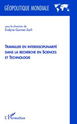 Dernières parutions dans Géopolitique mondiale, Travailler en interdisciplinarité dans la recherche en sciences et technologie