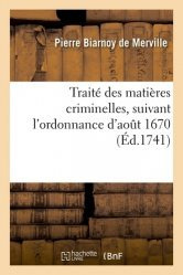 Dernières parutions sur Autres ouvrages de droit pénal, Traité des matières criminelles, suivant l'ordonnance d'août 1670