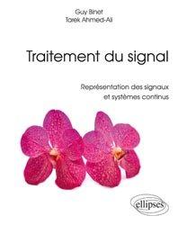 Dernières parutions sur Théorie et traitement du signal, Traitement du signal - Représentation des signaux et systèmes continus