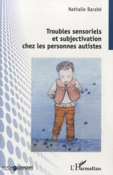 Dernières parutions sur Congrès HOPE, Troubles sensoriels et subjectivation chez les personnes autistes