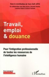 Dernières parutions sur Psychologie du travail, Travail, emploi & douance. Pour l'intégration professionnelle de toutes les ressources de l'intelligence humaine