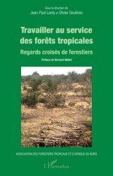 Dernières parutions sur Sciences de la Vie, Travailler au service des forêts tropicales