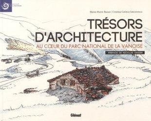 Dernières parutions dans Beaux livres patrimoine, Trésors d'architecture au coeur du Parc national de la Vanoise