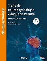 Dernières parutions dans Neuropsychologie, Traité de neuropsychologie clinique de l'adulte
