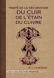 Souvent acheté avec Le travail artistique du cuir, le Traité de la décoration du cuir, de l'étain, du cuivre