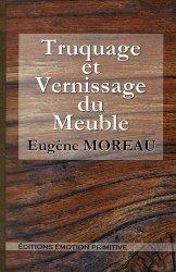 Dernières parutions sur Menuiserie - Ebenisterie, Truquage et vernissage du meuble