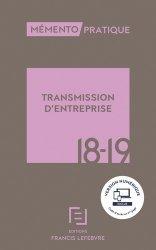 Dernières parutions sur Transmission et reprise d'entreprise, Transmission d'entreprise. A jour au 1er mai 2018, Edition 2018-2019