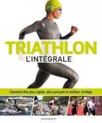 Dernières parutions sur Athlétisme, Triathlon l'intégrale