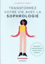 Dernières parutions sur Sophrologie, Transformez votre vie avec la sophrologie
