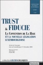 Dernières parutions dans Grands colloques, Trust et fiducie. La Convention de La Haye et la nouvelle législation luxembourgeoise