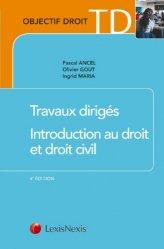 Dernières parutions dans Objectif Droit, Travaux dirigés Introduction au droit et droit civil. Méthodologie juridique appliquée, 4e édition